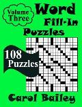 Word Fill-In Puzzles, Volume 3: 108 Puzzles