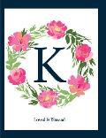 K: Loved & Blessed: Monogram Initial, Blank Lined Journal