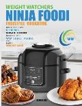Weight Watchers Freestyle Ninja Foodi Cookbook: Quick and Easy Delicious Ninja Foodi Recipes with WW Smart Points for Rapid Weight Loss