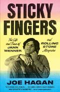 Sticky Fingers: The Life and Times of Jann Wenner & Rolling Stone Magazine