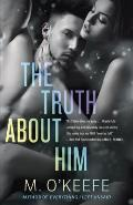 Truth About Him A Novel