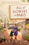 All the Flowers in Paris A Novel