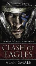 Clash of Eagles Clash of Eagles Trilogy Book I