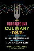 Underground Culinary Tour How the New Metrics of Todays Top Restaurants Are Transforming How America Eats