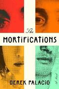 Mortifications A Novel