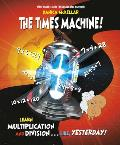 Times Machine Learn Multiplication & Division Like Yesterday