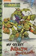 My Secret Ninja Journal (Teenage Mutant Ninja Turtles)