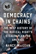 Democracy in Chains The Deep History of the Radical Rights Secret Plan for America