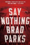 Say Nothing A Novel