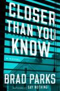 Closer Than You Know A Novel