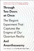 Through Two Doors at Once: The Elegant Experiment That Captures the Enigma of Our Quantum Reality