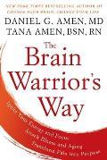 Brain Warriors Way Ignite Your Energy & Focus Attack Illness & Aging Transform Pain into Purpose