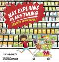 Max Explains Everything Grocery Store Expert