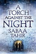 A Torch Against the Night: Ember in the Ashes #2