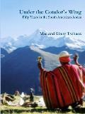 Under the Condor's Wing: Fifty Years in the South American Andes