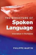 The Structure of Spoken Language: Intonation in Romance