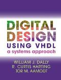 Digital Design Using VHDL: A Systems Approach