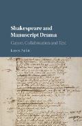 Shakespeare and Manuscript Drama