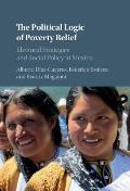 The Political Logic of Poverty Relief: Electoral Strategies and Social Policy in Mexico