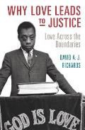 Why Love Leads to Justice Love Across the Boundaries