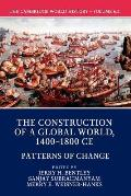 The Cambridge World History: Volume 6, the Construction of a Global World, 1400-1800 Ce, Part 2, Patterns of Change