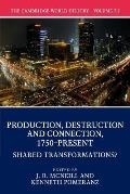 The Cambridge World History: Volume 7, Production, Destruction and Connection 1750-Present, Part 2, Shared Transformations?