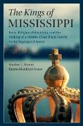 The Kings of Mississippi: Race, Religious Education, and the Making of a Middle-Class Black Family in the Segregated South