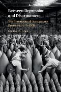 Between Depression and Disarmament: The International Armaments Business, 1919-1939