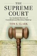 The Supreme Court: An Analytic History of Constitutional Decision Making