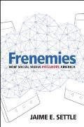 Frenemies: How Social Media Polarizes America
