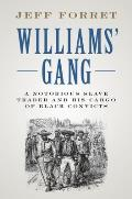 Williams' Gang: A Notorious Slave Trader and His Cargo of Black Convicts