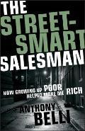 Street Smart Salesman How Growing Up Poor Helped Make Me Rich