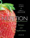 Nutrition: Science and Applications (Custom) (3RD 14 Edition)