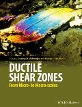 Ductile Shear Zones: From Micro- To Macro-Scales