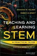 Teaching & Learning In Stem A Practical Guide