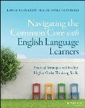 Navigating The Common Core With English Language Learners Developing Higher Order Thinking Skills