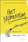 Get Momentum How to Start When Youre Stuck