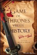 Game of Thrones Versus History: Written in Blood