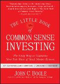 Little Book of Common Sense Investing The Only Way to Guarantee Your Fair Share of Stock Market Returns