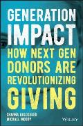 Generation Impact How Next Gen Donors Are Revolutionizing Giving