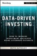 Data-Driven Investing, + Website: How to Improve Investment Decisions Using Alternative Datasets