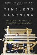 Timeless Learning How Imagination Observation & Zero Based Thinking Change Schools