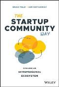 Startup Community Way How to Build an Entrepreneurial Ecosystem That Thrives