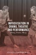 Improvisation in Drama, Theatre and Performance: History, Practice, Theory