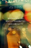 Researching Sociopragmatic Variability: Perspectives from Variational, Interlanguage and Contrastive Pragmatics