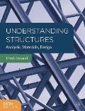 Understanding Structures: Analysis, Materials, Design