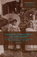 Changing Childhoods in the Cape Colony: Dutch Reformed Church Evangelicalism and Colonial Childhood, 1860-1895