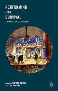 Performing (For) Survival: Theatre, Crisis, Extremity