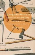 A Comparative History of Commerce and Industry, Volume I: Four Paths to an Industrialized World