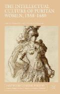 The Intellectual Culture of Puritan Women, 1558-1680